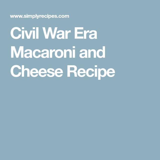 Civil War Era Macaroni and Cheese Recipe