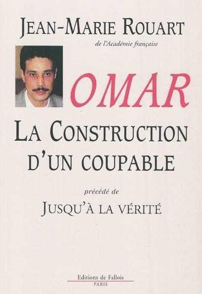 *Omar : la construction d'un coupable, Jean-Marie Rouart. Cliquez sur l'image pour écouter l'émission.