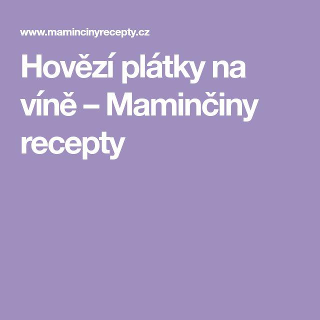 Hovězí plátky na víně – Maminčiny recepty