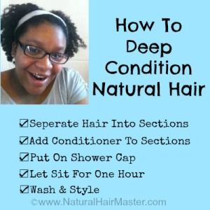 How To Deep Condition Natural Hair. Get the full tutorial by visiting: http://www.naturalhairmaster.com/deep-condition-natural-hair/   Step 1: Separate hair into sections  Step 2: Add conditioner to sections Step 3: Let sit for one hour Step 4: Wash & style  Deep conditioning benefits: gives your hair moisture detangles preps and protects your hair from a harsh shampoo/wash relieve itchy scalp promotes growth and healthiness  #natural #hair #deep #condition #deepcondition #naturalhair