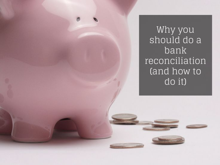 Why you should do a bank reconciliation and how to do it.