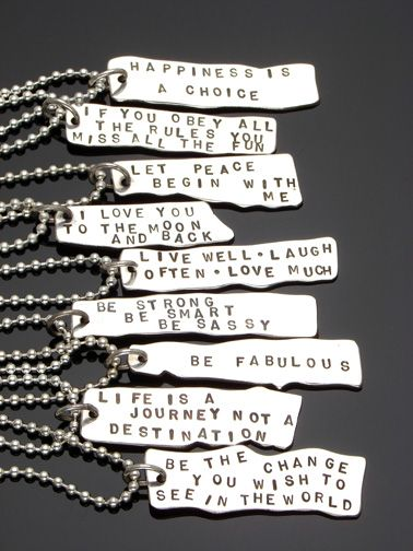 Short Inspirational Mottos   ... inspirational sayings hand stamped onto them i also do custom sayings
