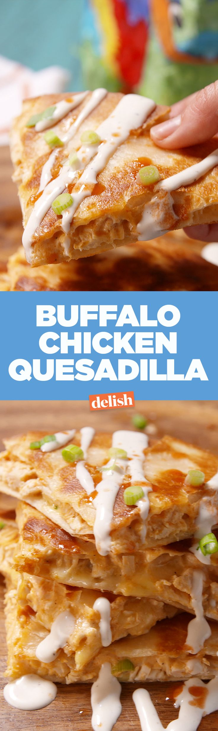 You need a Buffalo Chicken Quesadilla in your life right now. Get the recipe on Delish.com.