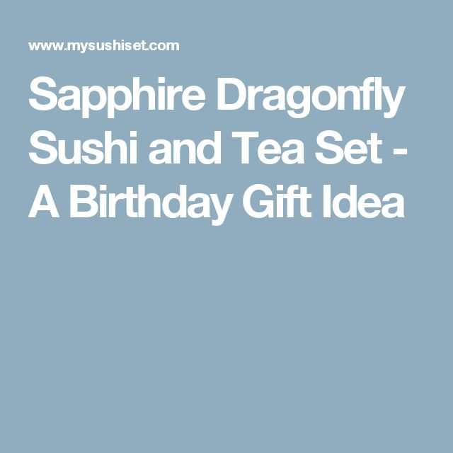 Sapphire Dragonfly Sushi and Tea Set - A Birthday Gift Idea