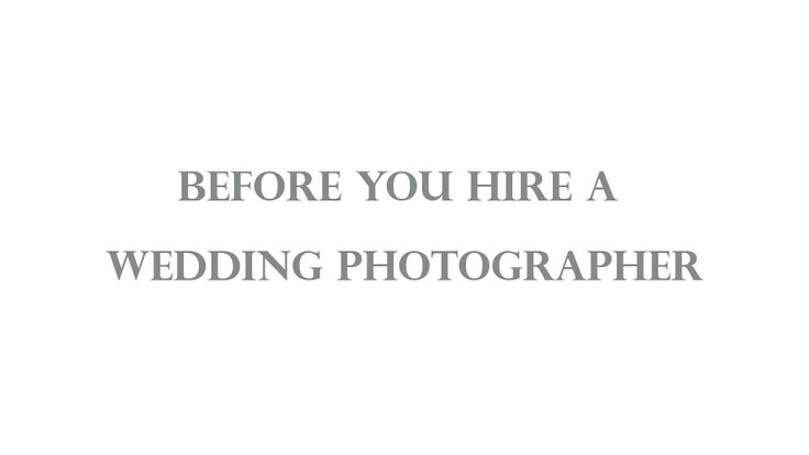 You need to know these things before you hire a wedding photographer