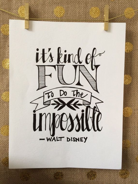 Hand Lettered - Walt Disney Quote -  on High Quality Matte Photo Paper - typography - home decor