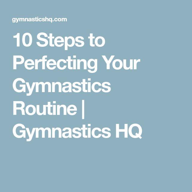 10 Steps to Perfecting Your Gymnastics Routine | Gymnastics HQ