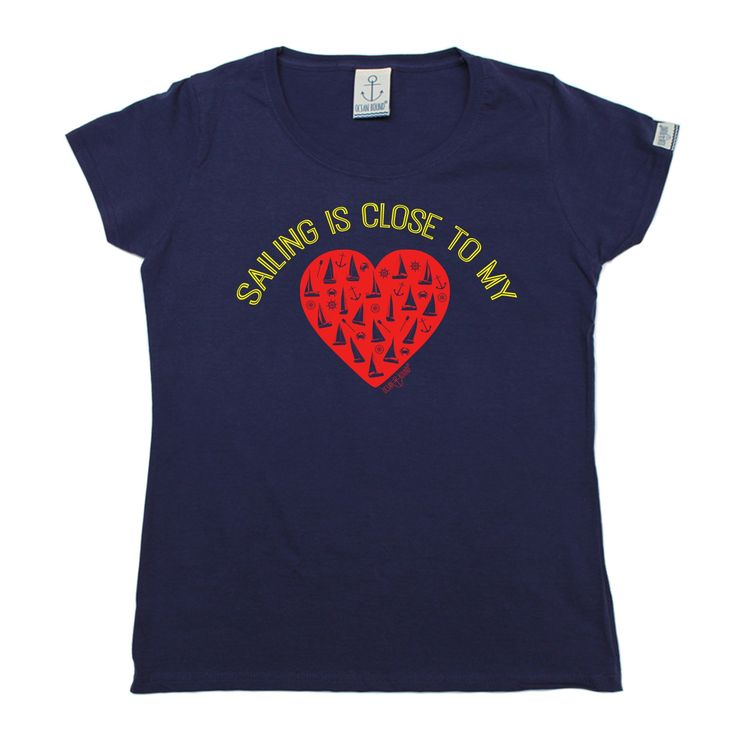 Ocean Bound Women's Sailing Is Close To My Heart T-Shirt