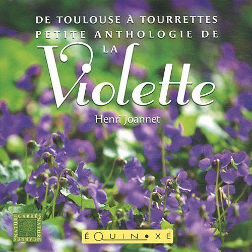 Petite-anthologie-de-la-violette-De-Toulouse-a-Tourrettes-Equinoxe-Francai-0