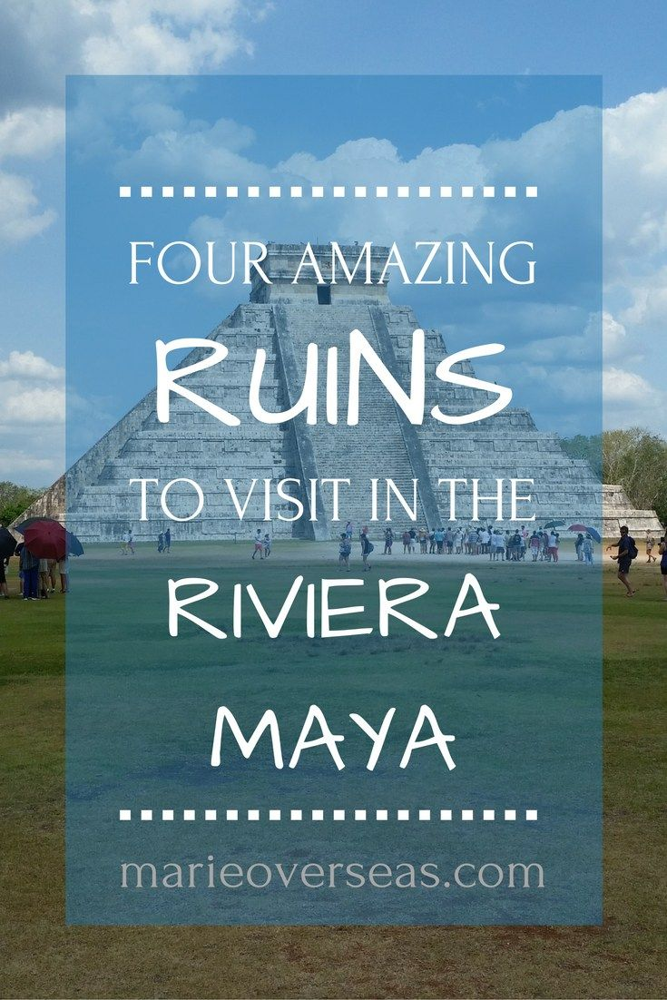 Four Amazing Ruins to Visit in the Riviera Maya, Mexico   Marie Overseas Blog