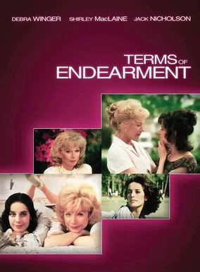 Terms of Endearment - A widow and her daughter support each other through relationships with various men over the years -- and deal with heartbreaking tragedy. Stars Shirley MacLaine, Debra Winger, Jack Nicholson and Danny DeVito.