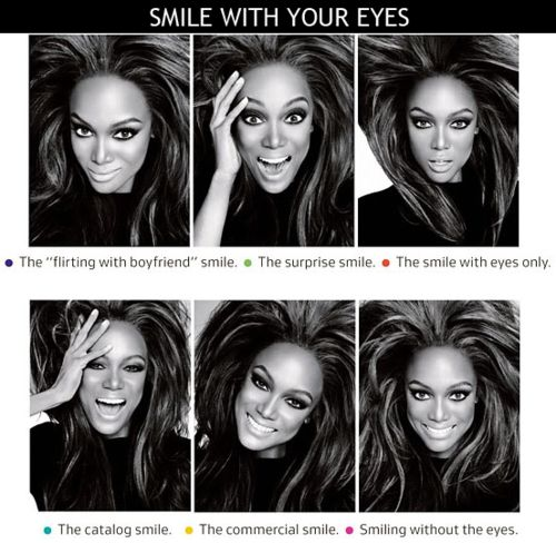 """Tyra Banks. Literally always heard her say  """"smize"""" (smile with your eyes) on her show but I never knew how it was done :P"""