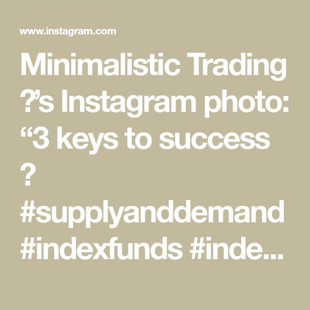 "Minimalistic Trading 💛's Instagram photo: ""3 keys to success 💙 #supplyanddemand #indexfunds #indextrading #indices #indicestrading #forextrader #forextrading #forexlifestyle…"""