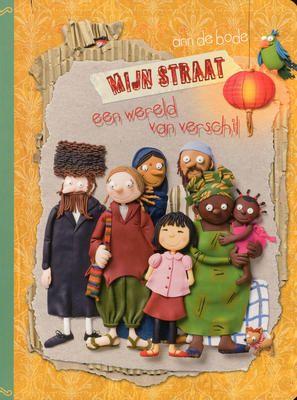 Mijn straat : een wereld van verschil / tekst en ill. Ann De Bode ; fotografie Jo Van de Vijver - Ann De Bode, Jo Van de Vijver