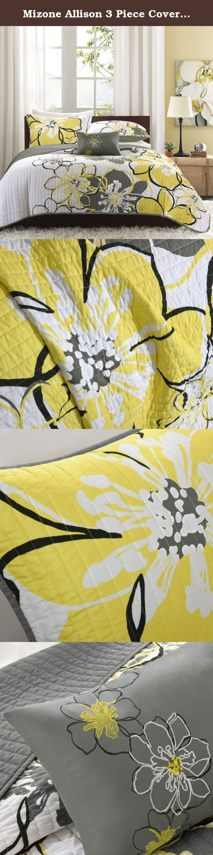 Mizone Allison 3 Piece Coverlet Set, Twin/Twin X-Large, Yellow/Grey. For a fresh look, this Allison Coverlet Set can brighten up your room with its vibrant yellow flowers and corresponding sham. Coverlet and sham reverse are dark grey for a great background for the bright yellow flowers.