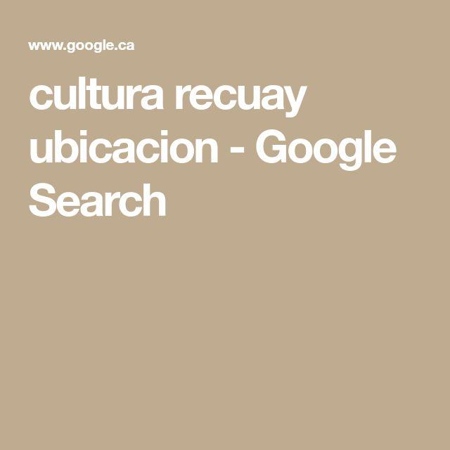 cultura recuay ubicacion - Google Search
