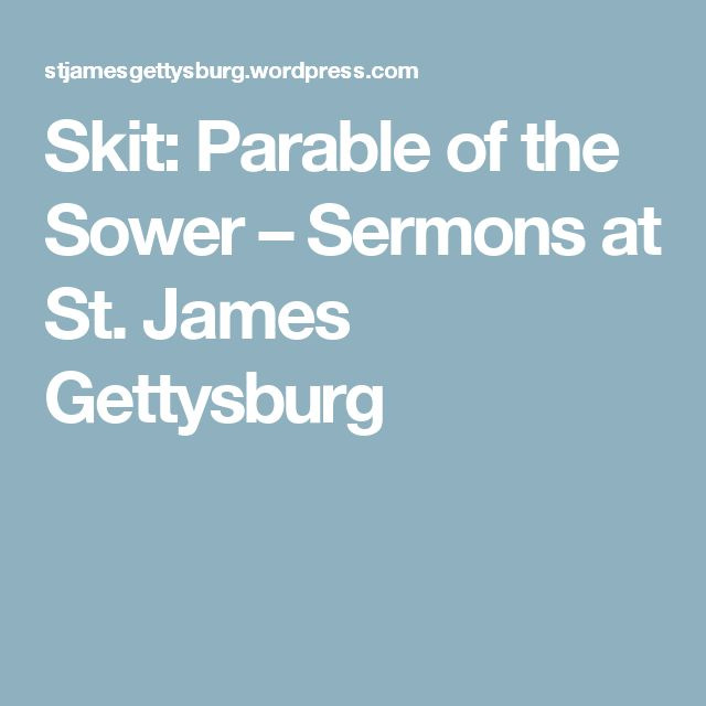 Skit: Parable of the Sower – Sermons at St. James Gettysburg