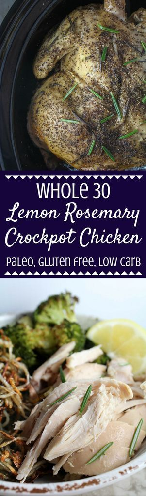 Looking for an easy, filling dinner? Try this Whole 30 Lemon Rosemary Crockpot Whole Chicken Recipe! Gluten free, paleo, & takes only a few minutes to make! The crockpot does all of the work.   whole 30   whole 30 crockpot recipes   crockpot chicken   cro