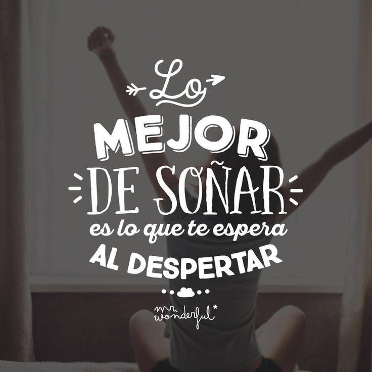 ¡Buenos días! ¿Listo para cumplir todos tus sueños? #mrwonderful #quote #motivational