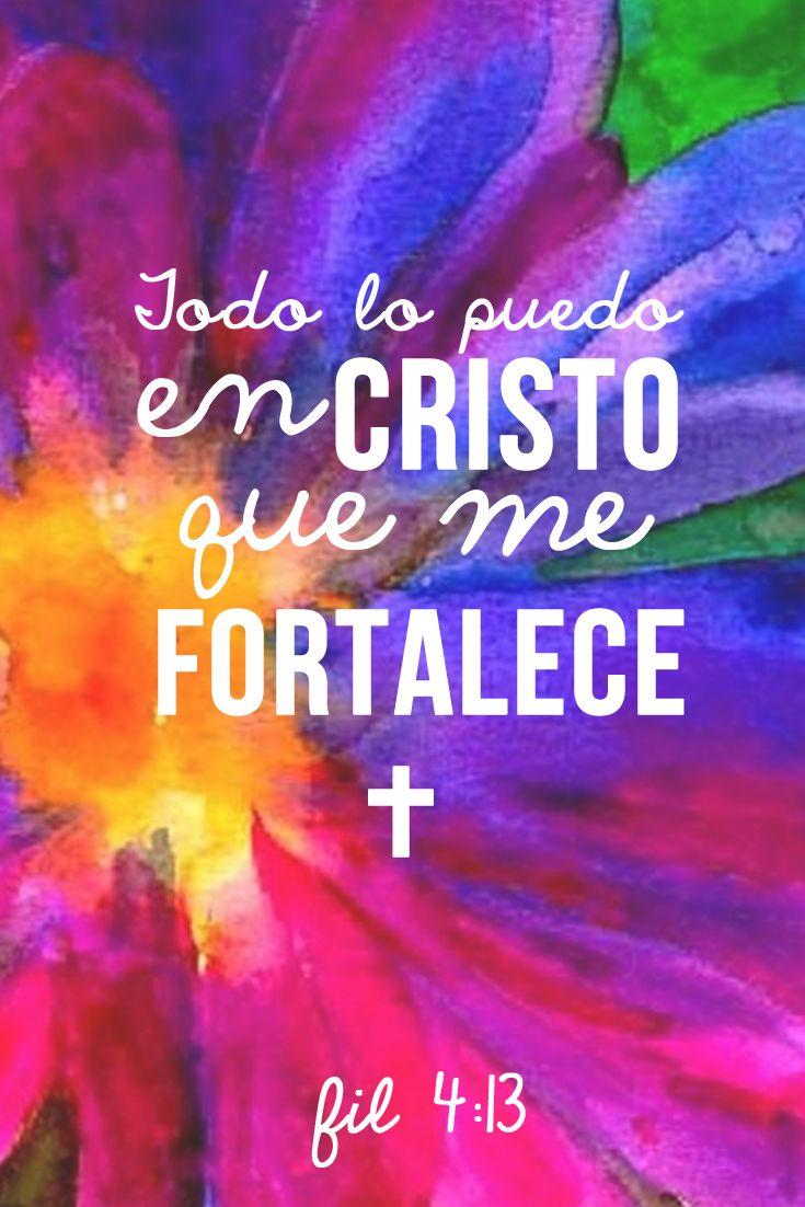 Todo Lo puedo en Cristo que me Fortalece.  Fil 4:13 una de mis citas biblicas favoritas, se las comparto.