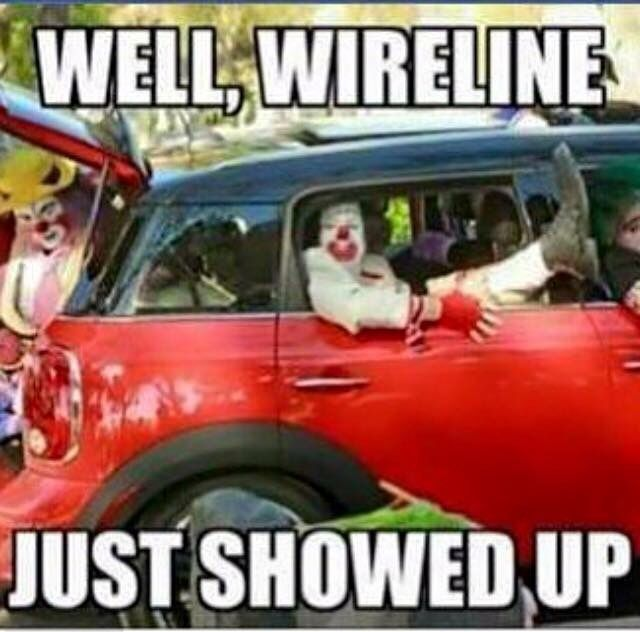 Oil field humor.... Been on a few jobs when we felt like we were the circus act