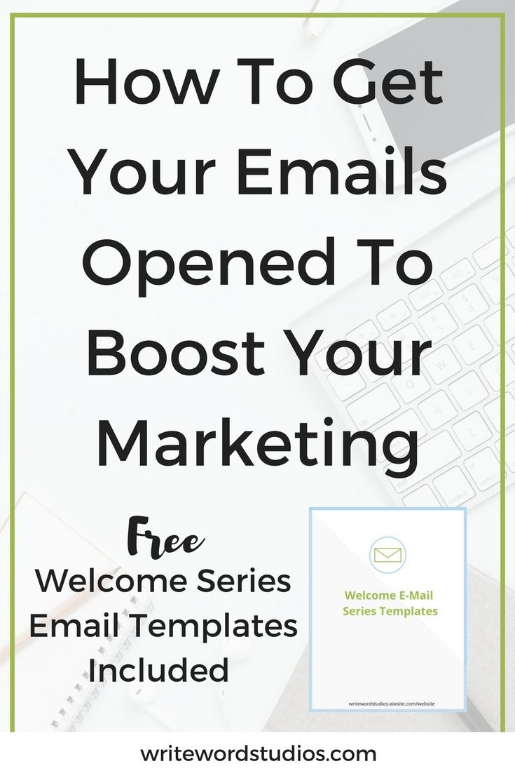 How To Get Your Emails Opened To Boost Your Marketing