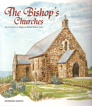 The Bishops Churches – The Churches of Anglican Bishop Robert Gray