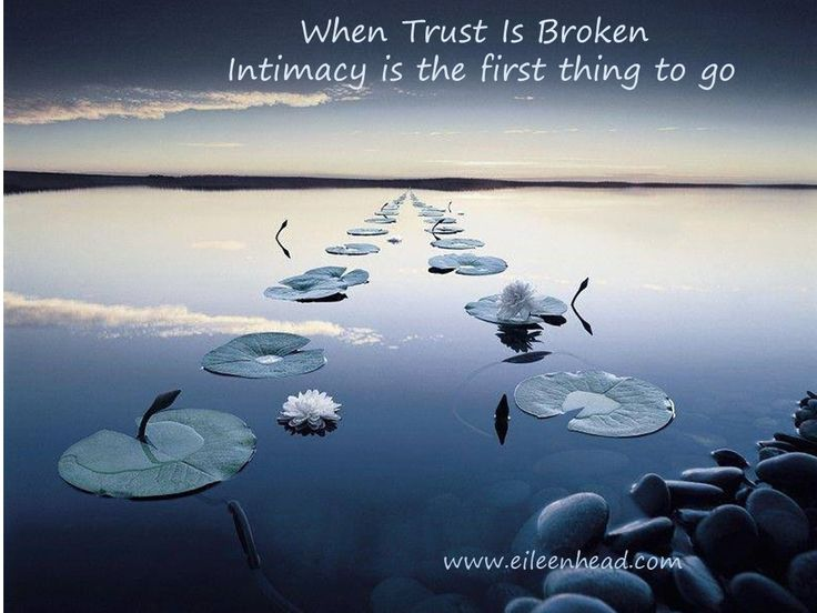 When Trust Is Broken Intimacy is the first thing to go.-Iyanla Vanzant