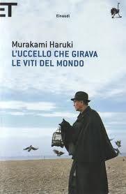 """HARUKI MURAKAMI """"L'uccello che girava le viti del mondo"""" Il primo libro di Murakami che non mi piace, troppa violenza e mi pare veramente una storia troppo sensa senso perfino per l'autore."""