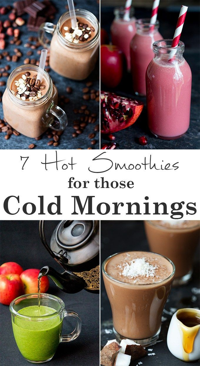 7 HOT smoothie recipes - for a healthy winter breakfast.