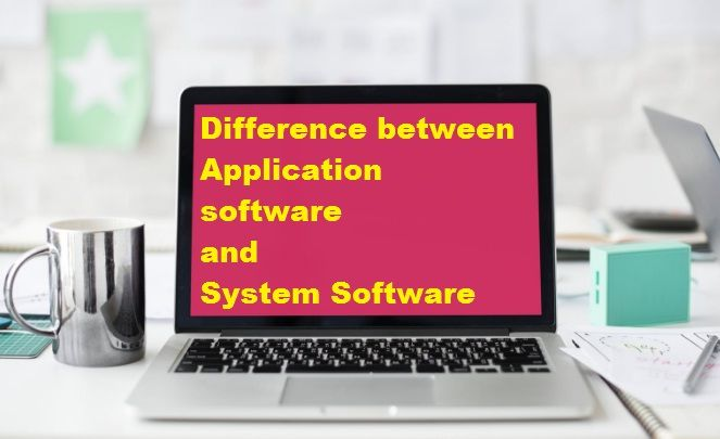 9674c6b8b6cb146bac327b1c1ce969e9 - Explain The Difference Between System Software And Application Software