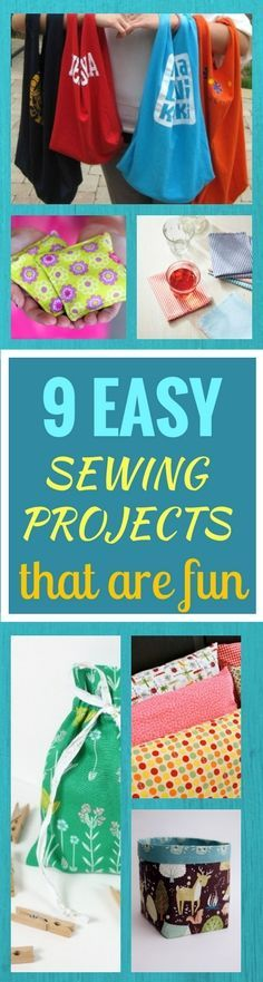 Easy sewing projects that are fun to make and doesn't take up much time. The things that you can make are also very useful!
