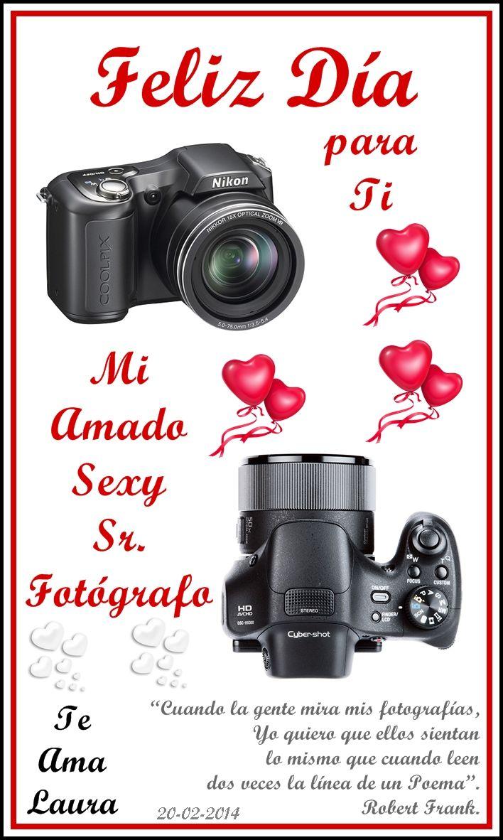 Un detalle para el Vos, que Sos; Mi Sexy Sr. Fotógrafo♥♥♥  Feliz Día del Fotógrafo  :D  :D  :D