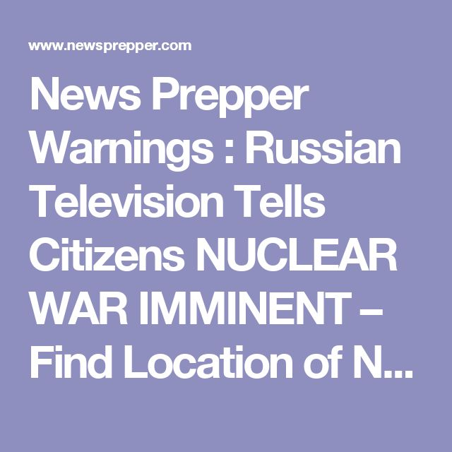 News Prepper  Warnings : Russian Television Tells Citizens NUCLEAR WAR IMMINENT – Find Location of Nearest Bomb Shelter – US Base At Diego Garcia So Loaded With Planes, Parking Them On Roads! - News Prepper