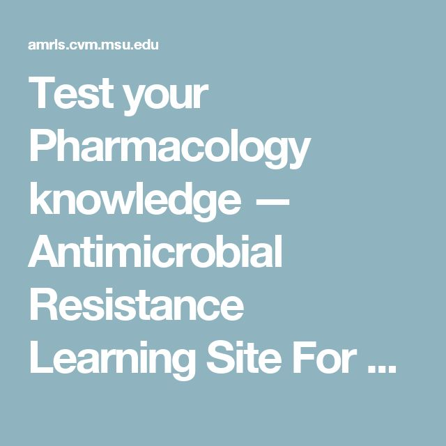Test your Pharmacology knowledge — Antimicrobial Resistance Learning Site For Veterinary Students