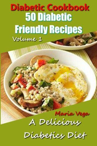 Diabetic Cookbook - 50 Diabetic Friendly Recipes: A Diabetic Diet that is Delicious - Breakfast, Lunch, Dinner, & Dessert Recipes (Diabetic Friendly Cookbook - Diabetic Living) * More info could be found at the image url.