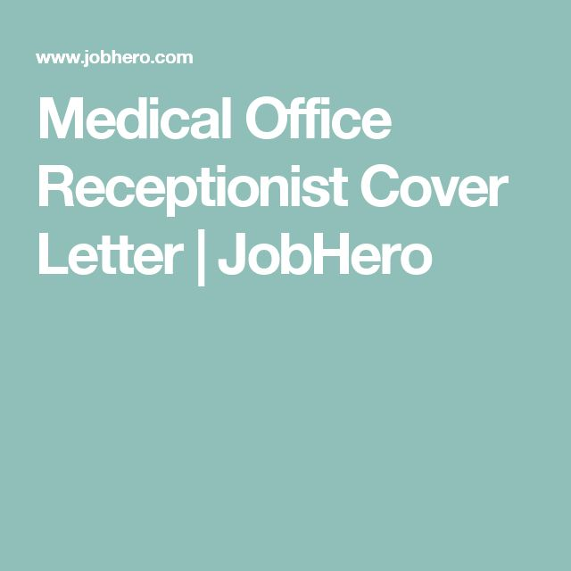 Medical Office Receptionist Cover Letter | JobHero