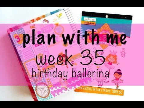 "Plan With Me - Week 35 ""Birthday Ballerina"""