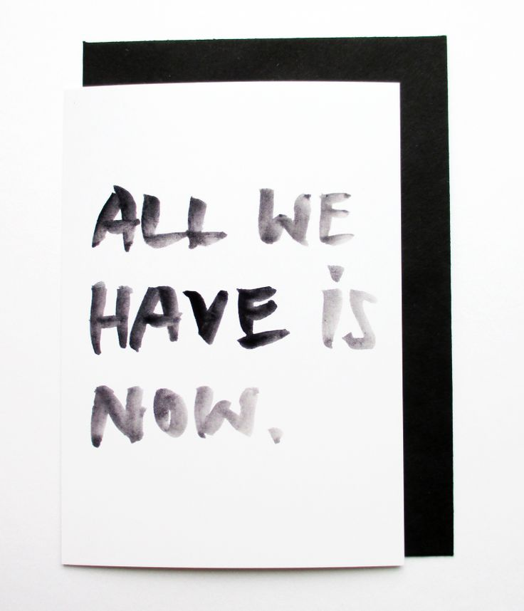"POSTCARD - greeting card ""All we have is now."" by www.hellopetersen.com"