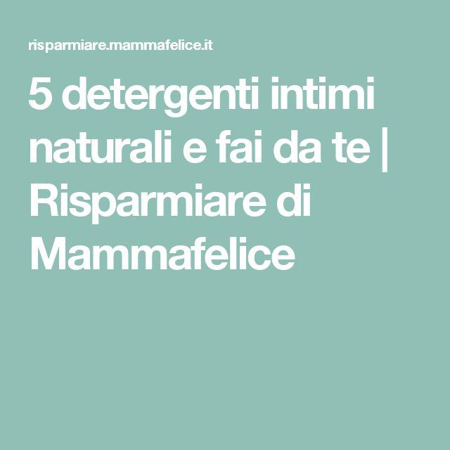 5 detergenti intimi naturali e fai da te | Risparmiare di Mammafelice