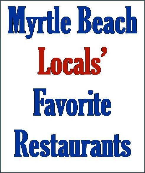Myrtle Beach Locals' Restaurant Favorites - South Carolina