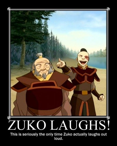 motivational-avatar-the-last-airbender lol seriously the only time he laughs too!