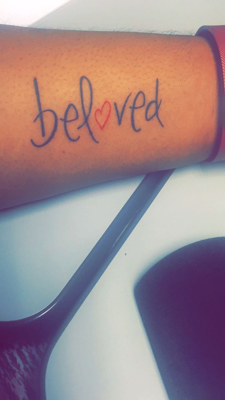 ..I am His Beloved. Tattoo. Ink. Forever.