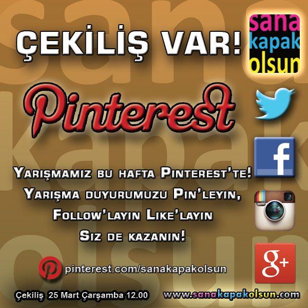 ÇEKİLİŞ VAR! Ödüllü Yarışmamız bu hafta Pinterestte!   #sanakapakolsun www.sanakapakolsun.com