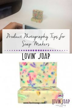 Product Photography Tips for Soap Makers - Lovin Soap Studio -  Soap   Handmade Soap   DIY Soap   Soap Making   Soapmaking   Learn to make soap   Natural Soap   Soap Recipe   Soap Tutorial