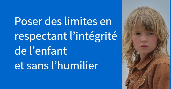 Poser des limites en respectant l'intégrité de l'enfant et sans l'humilier : des outils de parentalité bienveillante inspirées par Haïm Ginott