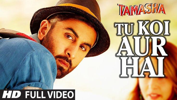 'TU KOI AUR HAI' Video Song   Tamasha Video Songs 2015   Ranbir Kapoor, ...