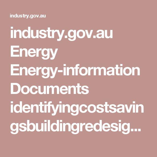 industry.gov.au Energy Energy-information Documents identifyingcostsavingsbuildingredesignachievingenergyefficiencystandards.pdf