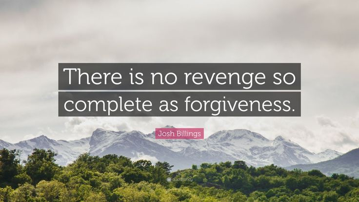 """Forgiveness Quotes: """"There is no revenge so complete as forgiveness."""" — Josh Billings"""