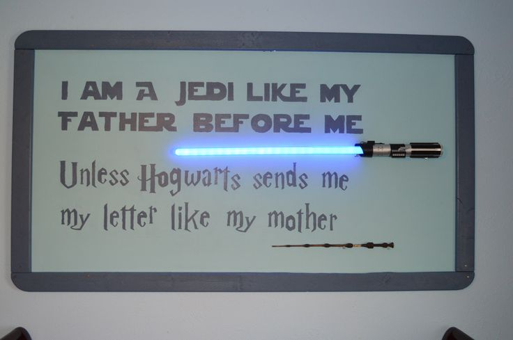 "Star Wars and Harry Potter Geek Art. Check out photos of this wonderful nursery. ""I Am a Jedi Like My Father Before Me - Unless Hogwarts Sends Me My Letter Like My Mother"""